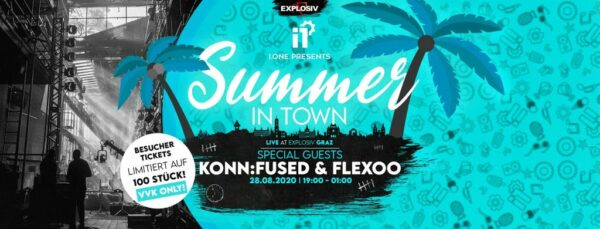 I.One Summer in Town: KonnFussed & Flexoo (A); I.One Crew (A)   Konzert