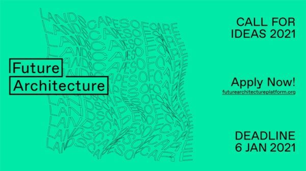 Future Architecture Platform: CALL FOR IDEAS 2021  Landscapes of Care | Online – Anmeldung